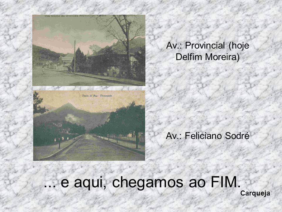 Av.: Provincial (hoje Delfim Moreira) Av.: Feliciano Sodré
