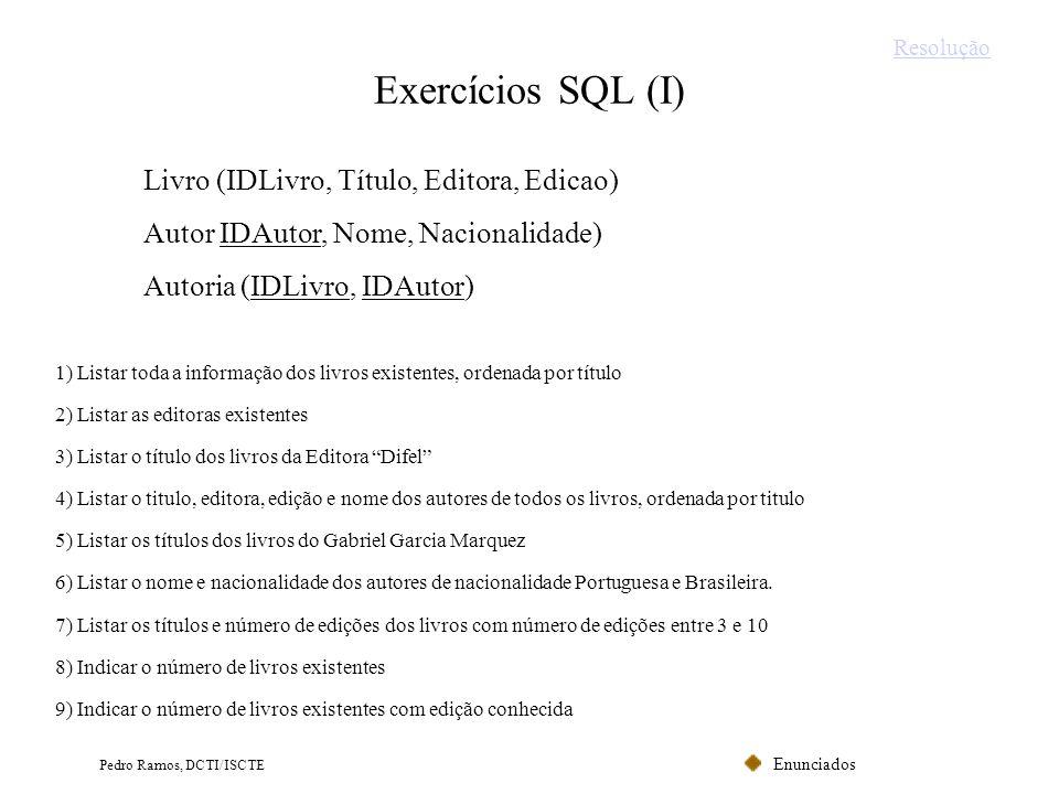 Exercícios SQL (I) Livro (IDLivro, Título, Editora, Edicao)