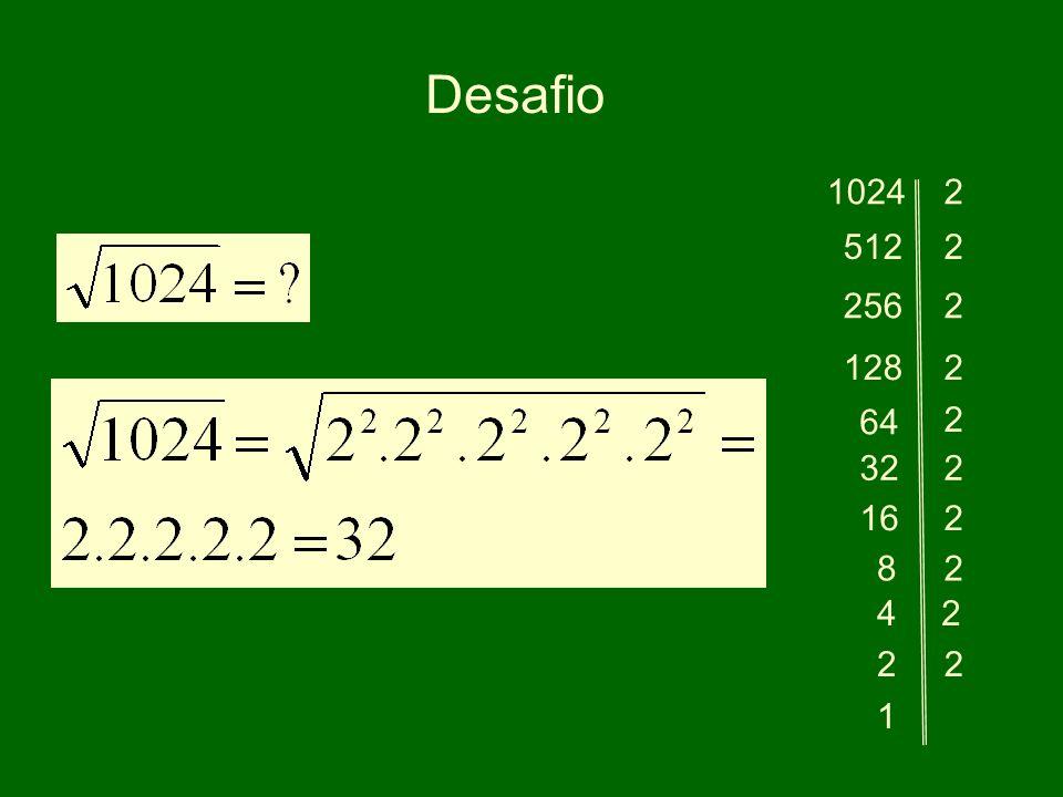 Desafio 1024 2 512 2 256 2 128 2 64 2 32 2 16 2 8 2 4 2 2 2 1