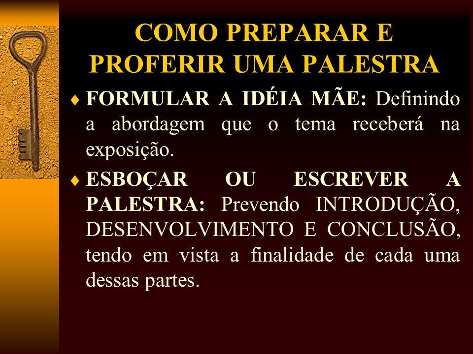 COMO PREPARAR E PROFERIR UMA PALESTRA