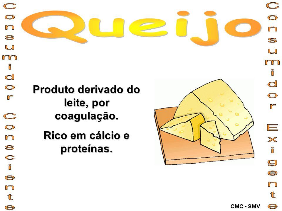Produto derivado do leite, por coagulação. Rico em cálcio e proteínas.