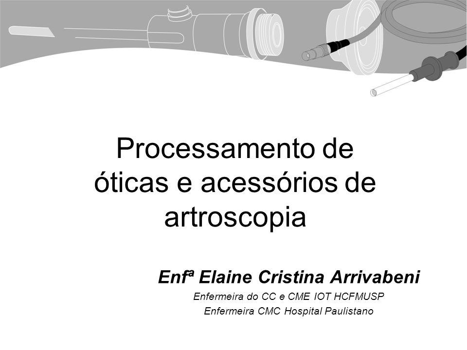Processamento de óticas e acessórios de artroscopia