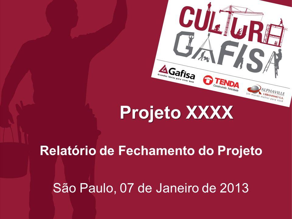 Relatório de Fechamento do Projeto São Paulo, 07 de Janeiro de 2013