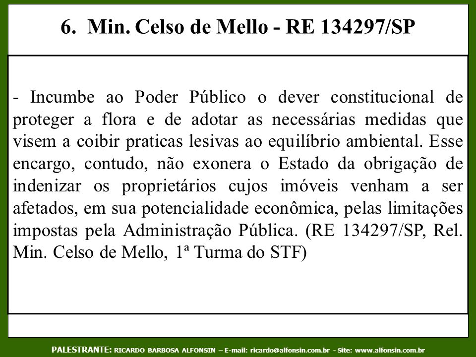 6. Min. Celso de Mello - RE 134297/SP