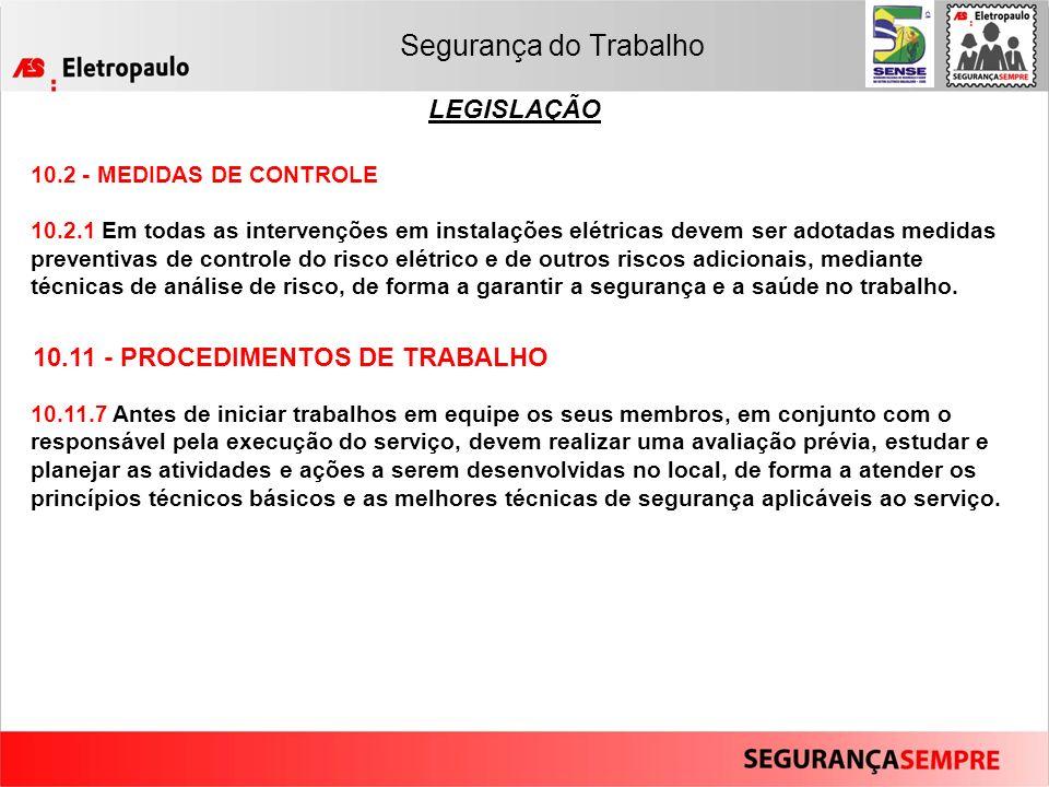 Segurança do Trabalho LEGISLAÇÃO 10.11 - PROCEDIMENTOS DE TRABALHO