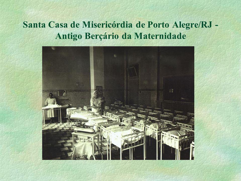 Santa Casa de Misericórdia de Porto Alegre/RJ - Antigo Berçário da Maternidade