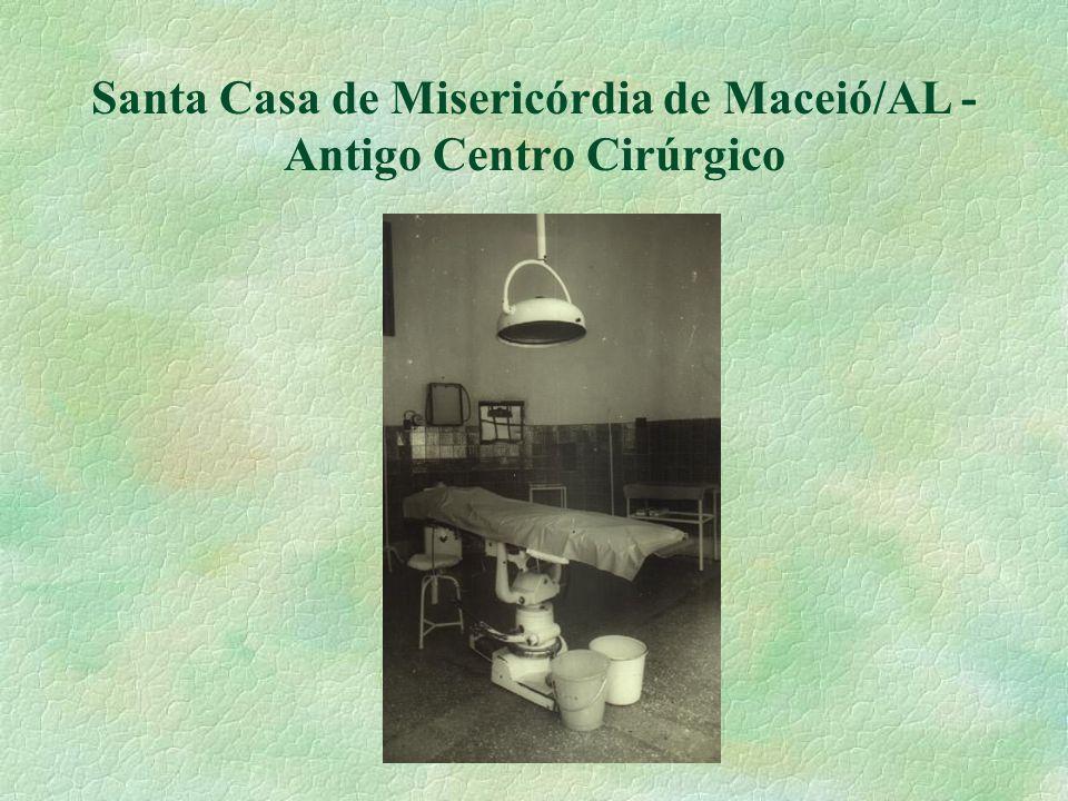 Santa Casa de Misericórdia de Maceió/AL - Antigo Centro Cirúrgico