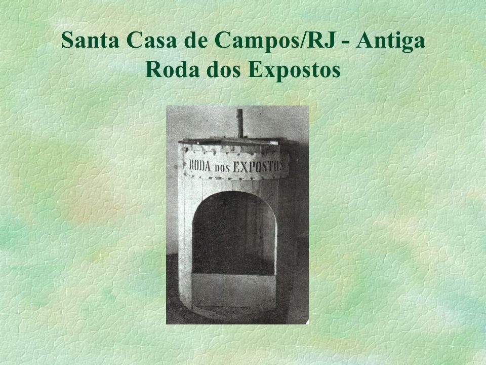 Santa Casa de Campos/RJ - Antiga Roda dos Expostos