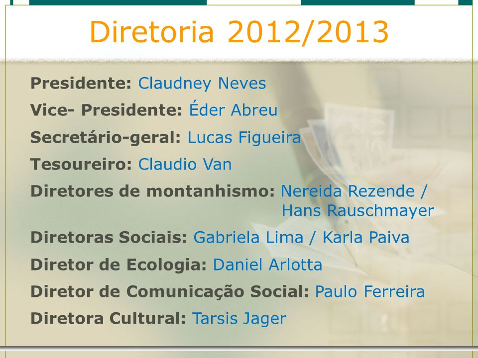 Diretoria 2012/2013 Presidente: Claudney Neves