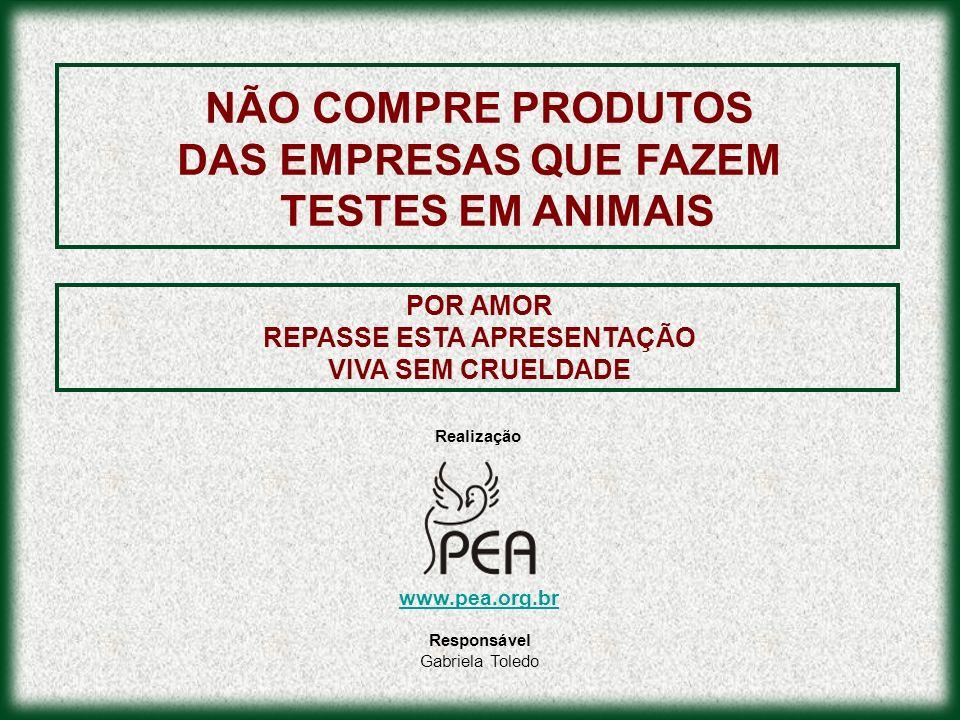 DAS EMPRESAS QUE FAZEM TESTES EM ANIMAIS REPASSE ESTA APRESENTAÇÃO