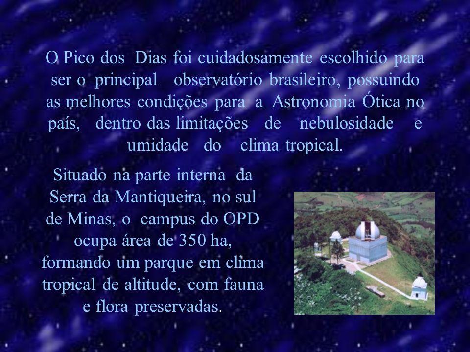 O Pico dos Dias foi cuidadosamente escolhido para ser o principal observatório brasileiro, possuindo as melhores condições para a Astronomia Ótica no país, dentro das limitações de nebulosidade e umidade do clima tropical.