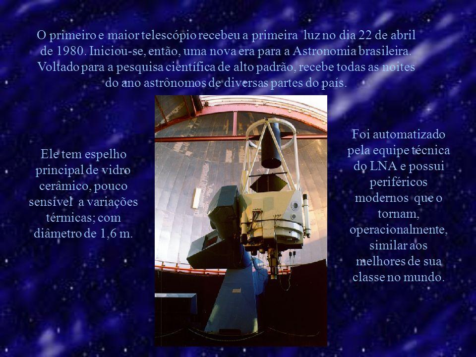 O primeiro e maior telescópio recebeu a primeira luz no dia 22 de abril de 1980. Iniciou-se, então, uma nova era para a Astronomia brasileira. Voltado para a pesquisa científica de alto padrão, recebe todas as noites do ano astrônomos de diversas partes do país.