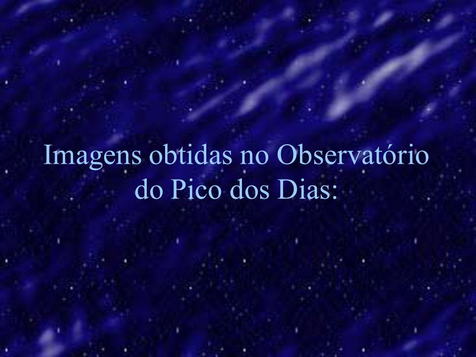 Imagens obtidas no Observatório do Pico dos Dias: