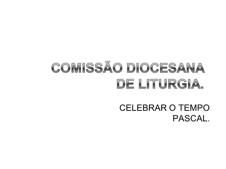 COMISSÃO DIOCESANA DE LITURGIA.