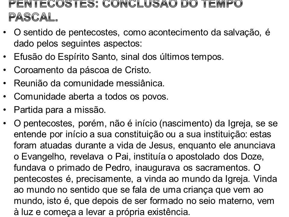 Pentecostes: conclusão do tempo pascal.