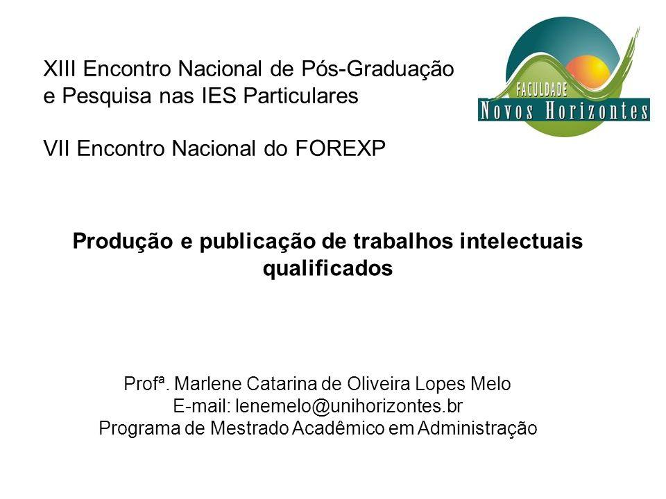 Produção e publicação de trabalhos intelectuais qualificados