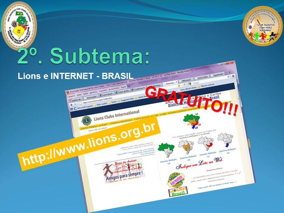 2º. Subtema: GRATUITO!!! http://www.lions.org.br