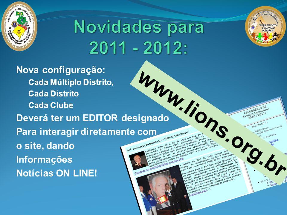 www.lions.org.br Novidades para 2011 - 2012: Nova configuração: