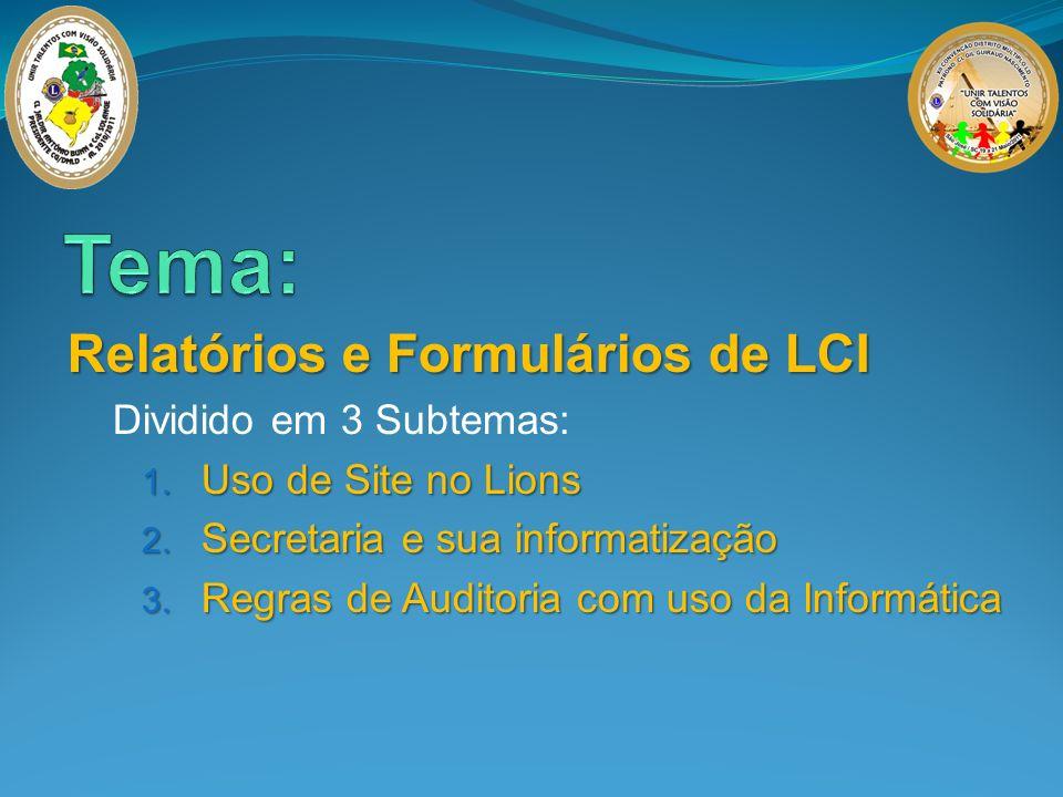 Tema: Relatórios e Formulários de LCI Dividido em 3 Subtemas: