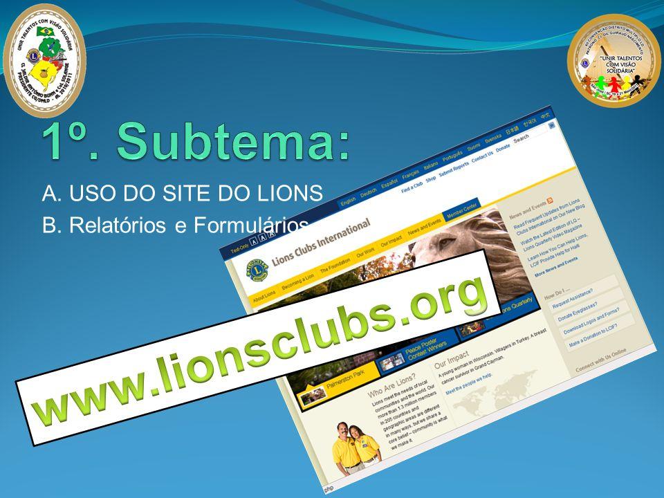 1º. Subtema: www.lionsclubs.org A. USO DO SITE DO LIONS