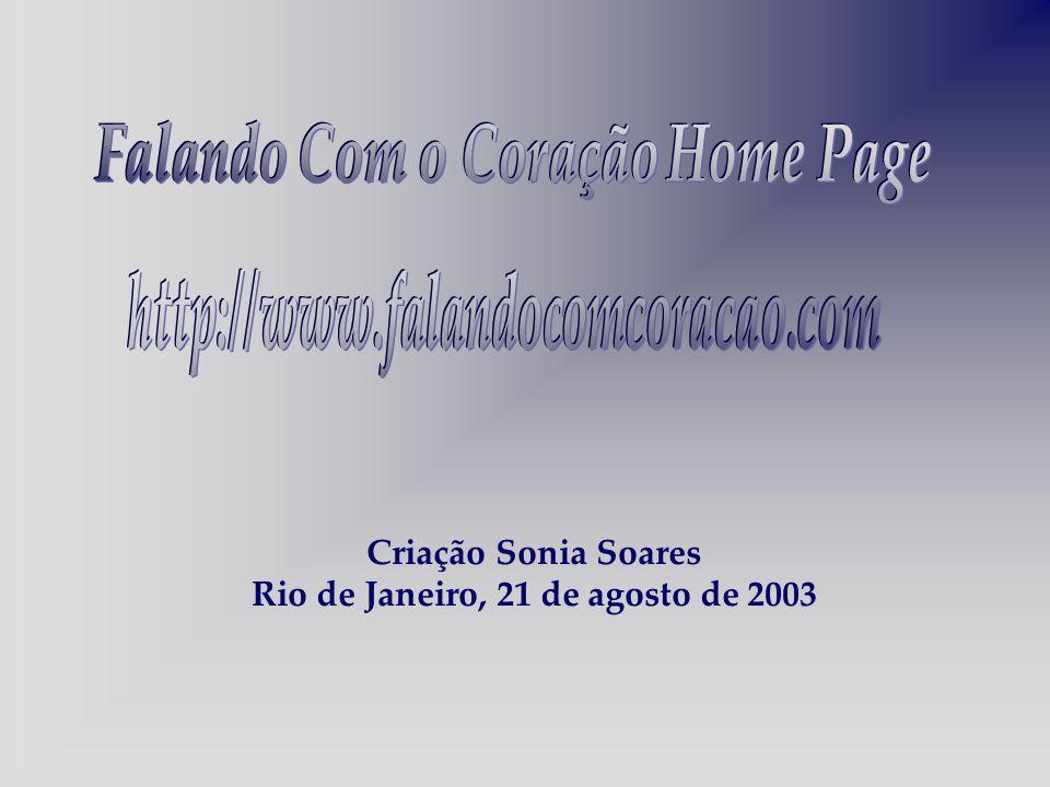 Falando Com o Coração Home Page Rio de Janeiro, 21 de agosto de 2003