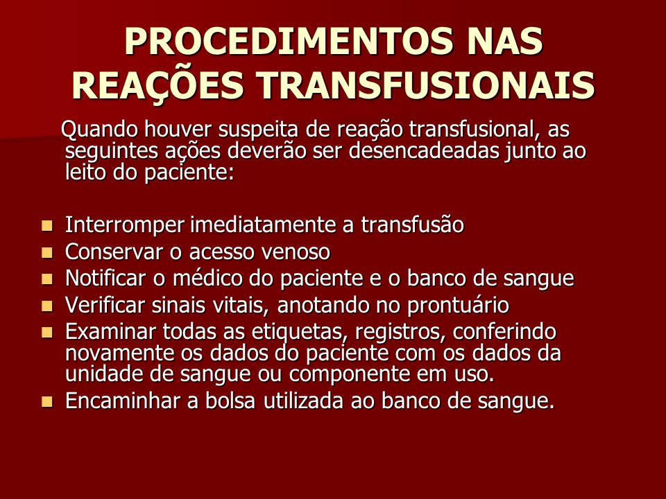 PROCEDIMENTOS NAS REAÇÕES TRANSFUSIONAIS