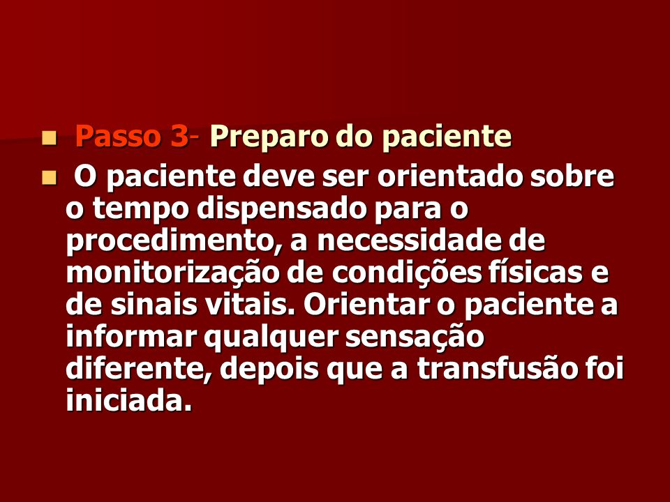Passo 3- Preparo do paciente