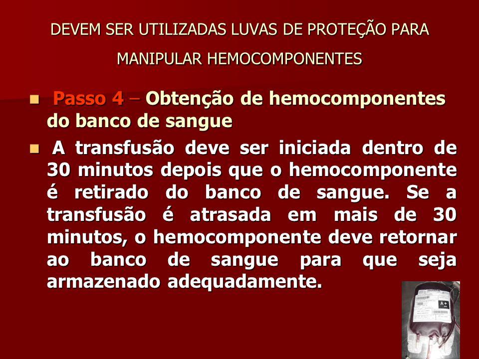 DEVEM SER UTILIZADAS LUVAS DE PROTEÇÃO PARA MANIPULAR HEMOCOMPONENTES