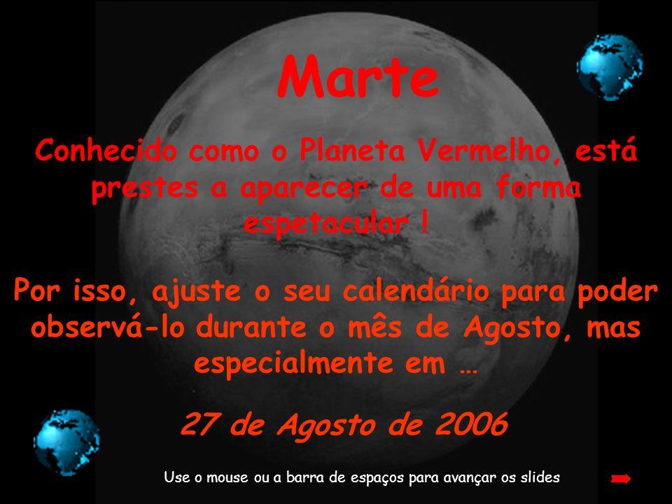 Marte Conhecido como o Planeta Vermelho, está prestes a aparecer de uma forma espetacular !