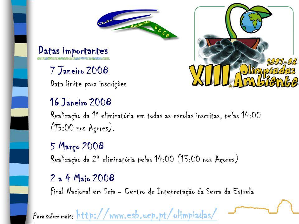 Datas importantes 7 Janeiro 2008 Data limite para inscrições