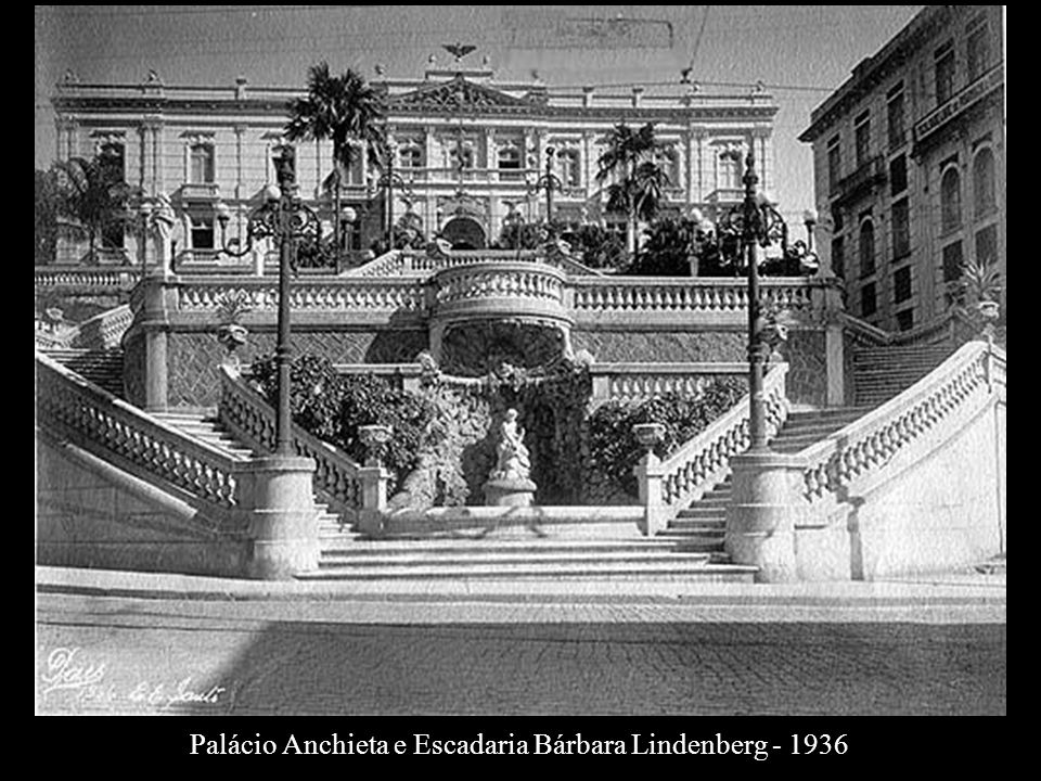 Palácio Anchieta e Escadaria Bárbara Lindenberg - 1936