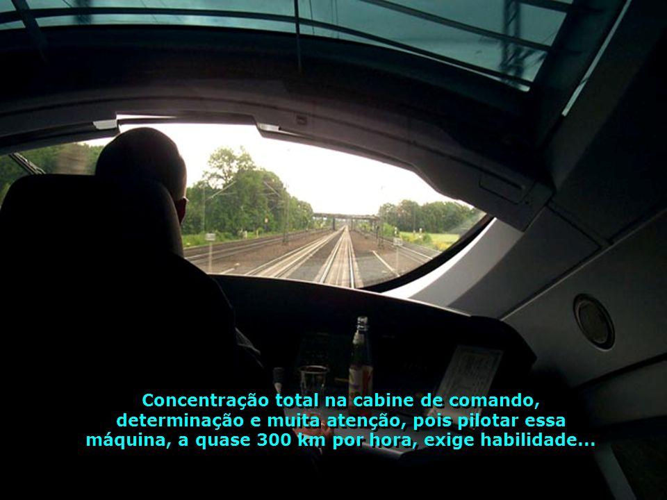 Concentração total na cabine de comando, determinação e muita atenção, pois pilotar essa máquina, a quase 300 km por hora, exige habilidade...