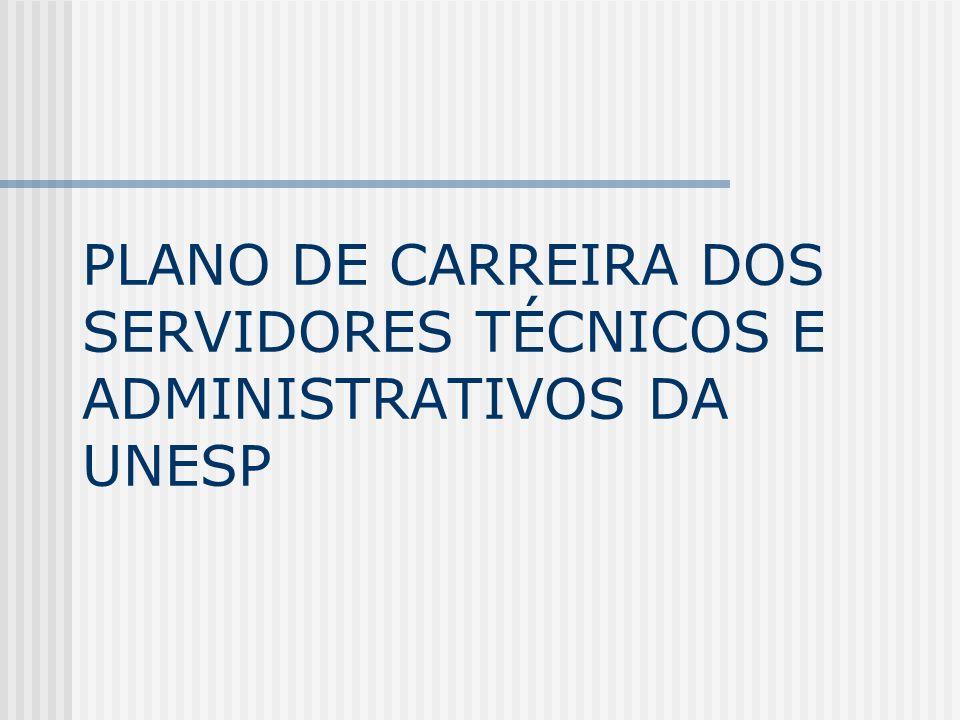 PLANO DE CARREIRA DOS SERVIDORES TÉCNICOS E ADMINISTRATIVOS DA UNESP