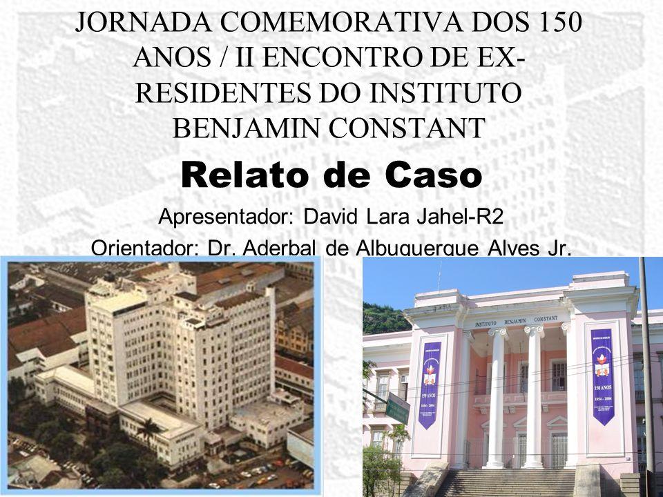 JORNADA COMEMORATIVA DOS 150 ANOS / II ENCONTRO DE EX-RESIDENTES DO INSTITUTO BENJAMIN CONSTANT