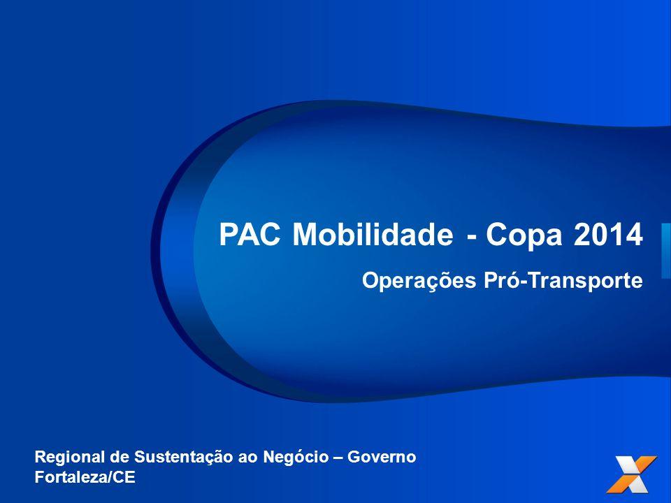 PAC Mobilidade - Copa 2014 Operações Pró-Transporte