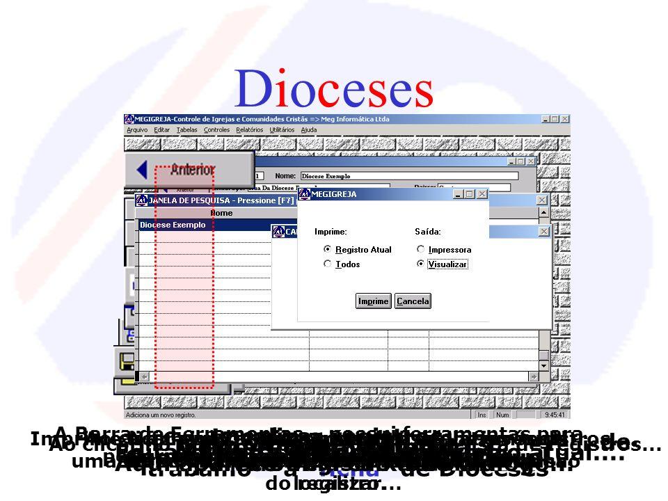 Dioceses Localizar registros.... Aqui aparece uma caixa de diálogo...