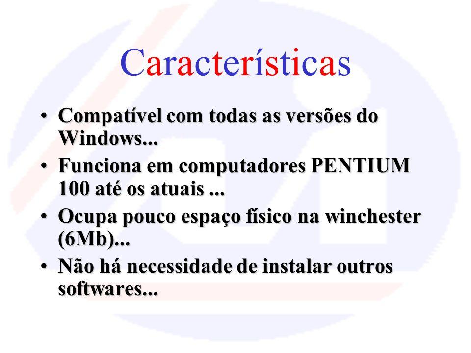 Características Compatível com todas as versões do Windows...