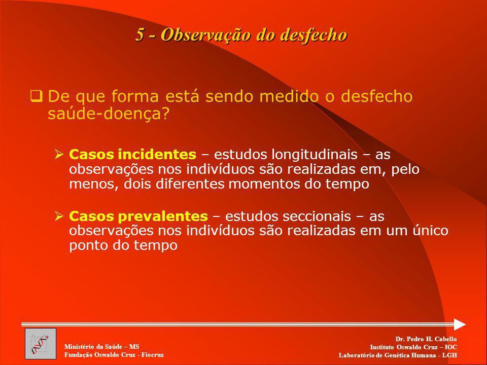 5 - Observação do desfecho
