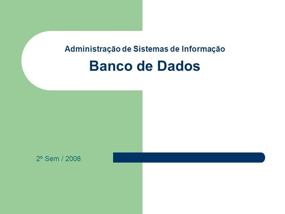 Administração de Sistemas de Informação Banco de Dados