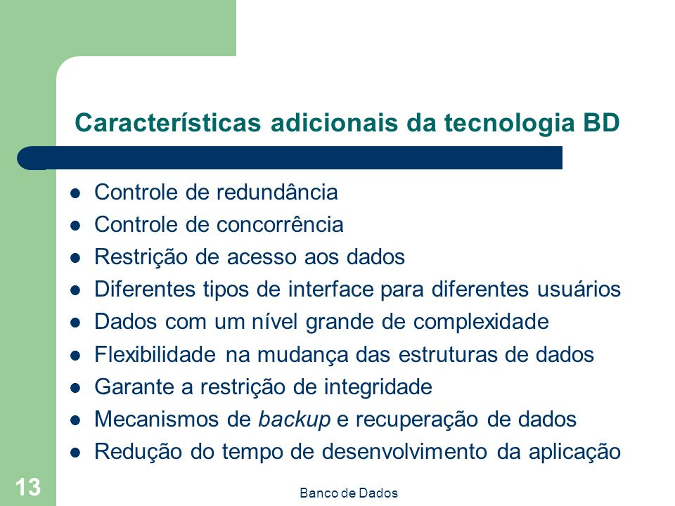 Características adicionais da tecnologia BD