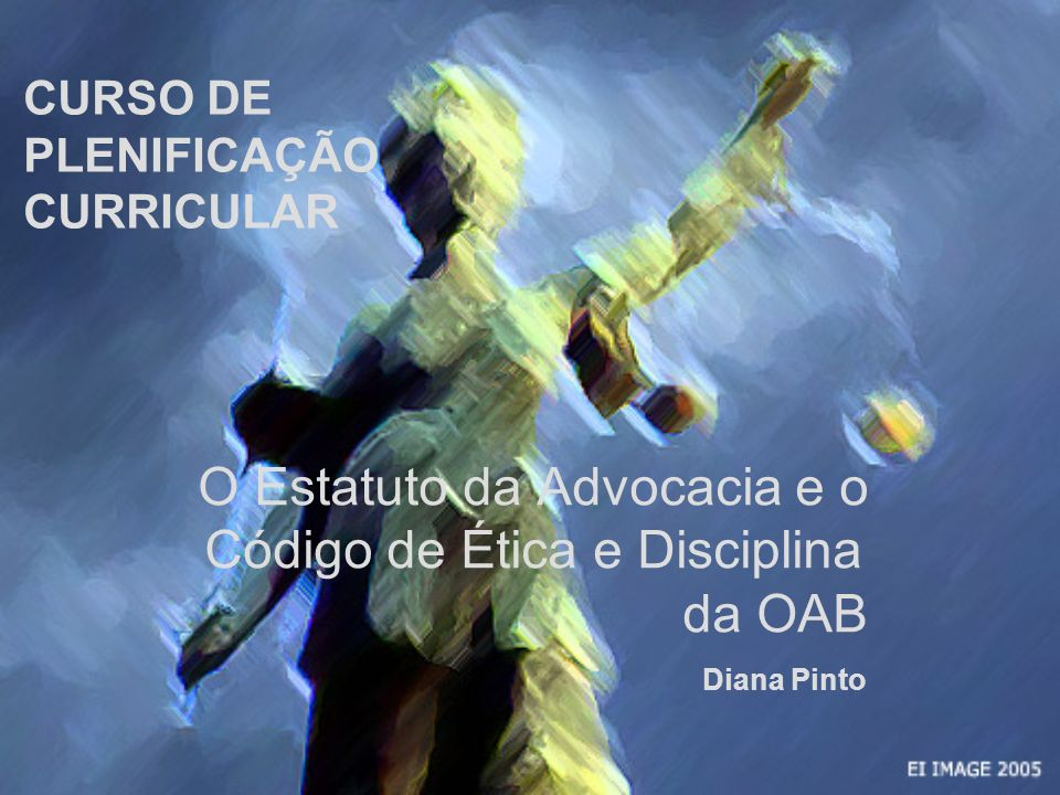 O Estatuto da Advocacia e o Código de Ética e Disciplina da OAB