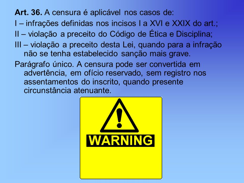 Art. 36. A censura é aplicável nos casos de:
