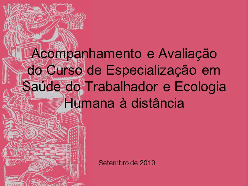 Acompanhamento e Avaliação do Curso de Especialização em Saúde do Trabalhador e Ecologia Humana à distância