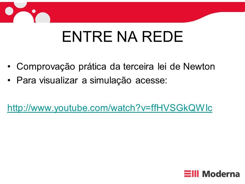 ENTRE NA REDE Comprovação prática da terceira lei de Newton