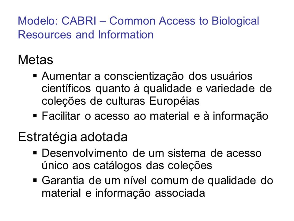 Modelo: CABRI – Common Access to Biological Resources and Information