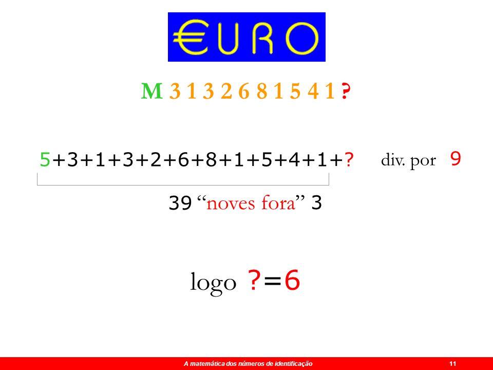 M 3 1 3 2 6 8 1 5 4 1 5+3+1+3+2+6+8+1+5+4+1+ div. por 9. 39. noves fora 3. logo =6.