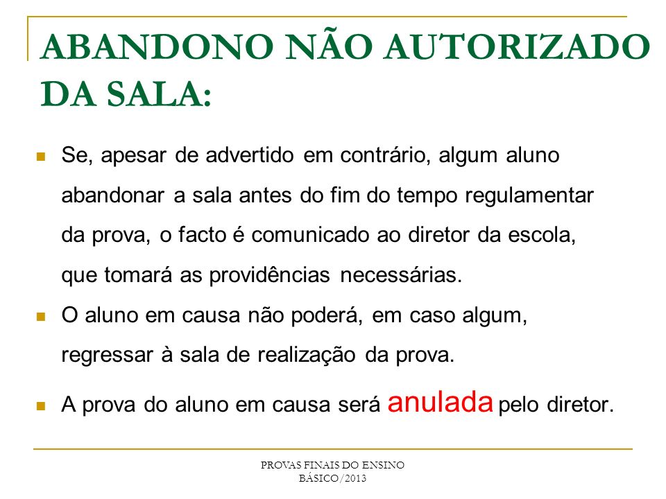 ABANDONO NÃO AUTORIZADO DA SALA: