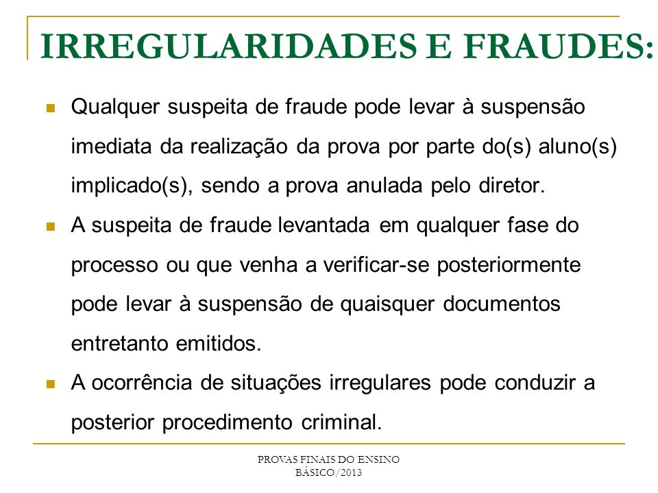 IRREGULARIDADES E FRAUDES: