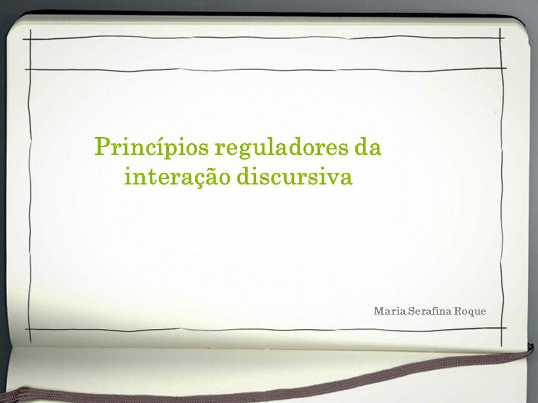 Princípios reguladores da interação discursiva