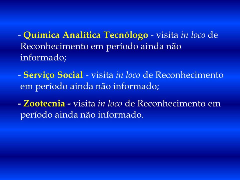 - Química Analítica Tecnólogo - visita in loco de Reconhecimento em período ainda não informado;